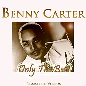 Benny Carter: Only the Best (Remastered Version)