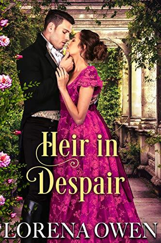 Heir in Despair: Historical Regency Romance (English Edition)