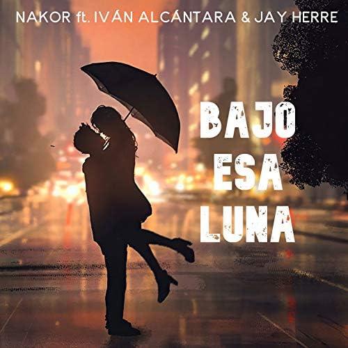 Nakor feat. Iván Alcántara, Jay Herre feat. Iván Alcántara & Jay Herre