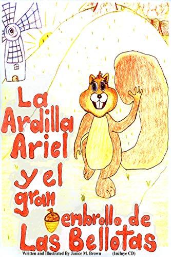 La Ardilla Ariel Y El Gran Embrollo de Las Bellotas (English Edition)