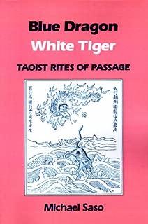 Blue Dragon White Tiger: Taoist Rites of Passage (Asian Spirituality, Taoist Studies Series)