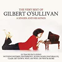 Singer & His Songs: Very Best of by GILBERT O'sullivan (2012-03-13)