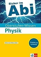 Oberstufen-Wissen Physik: Der komplette und ausfuehrliche Abiturstoff