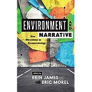 Environment and Narrative: New Directions in Econarratology (THEORY INTERPRETATION NARRATIV)