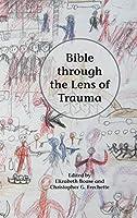 Bible Through the Lens of Trauma (Semeia Studies)