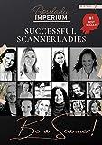 Successful Scannerladies - Be a Scanner! (German Edition)
