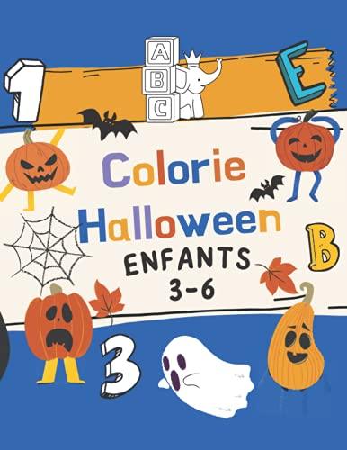 Colorie Halloween Enfants 3-6 Ans: Livre de coloriages d'images d'halloween à colorier pour Enfants de 3 à 6 Ans - y compris les sorcières, les citrouilles, Fantômes, déguisement effrayan,... et plus