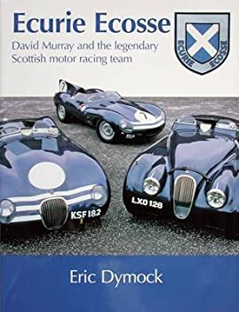 Ecurie Ecosse David Murray and the Legendary Scottish Motor Racing Team 0955010225 Book Cover