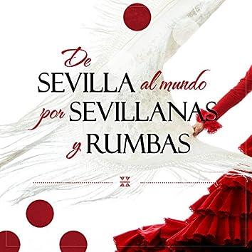 De Sevilla al Mundo por Sevillanas y Rumbas