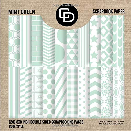 Mint Green Scrapbook Paper (20) 8x8 Inch Double Sided Scrapbooking Pages Book Style: Crafters Delight By Leska Hamaty