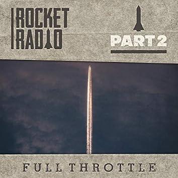 Part 2 - Full Throttle