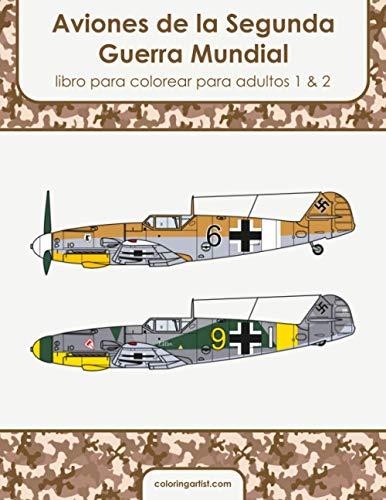 Aviones de la Segunda Guerra Mundial libro para colorear para adultos 1 & 2