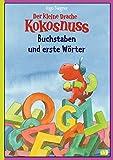 Der kleine Drache Kokosnuss - Buchstaben und erste Wörter: (Vorschule/ 1. Klasse)