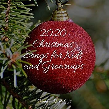 2020 Christmas Songs for Kids and Grownups
