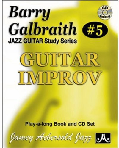 Galbraith # 5: Guitar Improvisation (with Free Audio CD): Contains 10 finger/transcribed solos based on standard chord changes (Jazz Guitar Study Series)