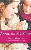 Garden, N: Annie on My Mind - Nancy Garden