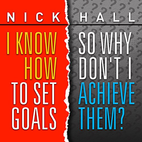 I Know How to Set Goals, So Why Don't I Achieve Them? audiobook cover art