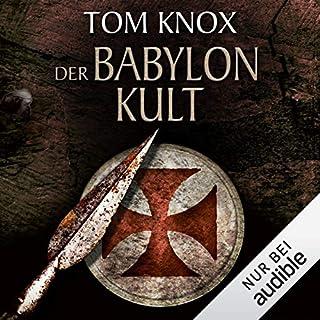 Der Babylon-Kult                   Autor:                                                                                                                                 Tom Knox                               Sprecher:                                                                                                                                 Uve Teschner                      Spieldauer: 12 Std. und 23 Min.     307 Bewertungen     Gesamt 3,9