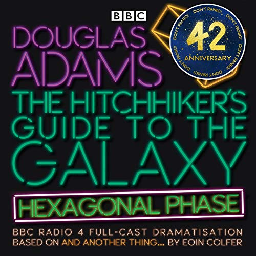 The Hitchhiker's Guide to the Galaxy: Hexagonal Phase (Dramatized) audiobook cover art