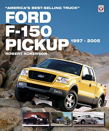 Ford F-150 Pickup 1997-2005: America's Best-Selling Truck (English Edition)