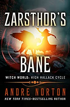 Zarsthor's Bane (Witch World Series 2: High Hallack Cycle) by [Andre Norton, Evan TenBroeck Steadman]