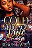 Cold Chicago Love: 5