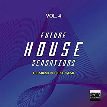 Future House Sensations, Vol. 4 (The Sound Of House Music)