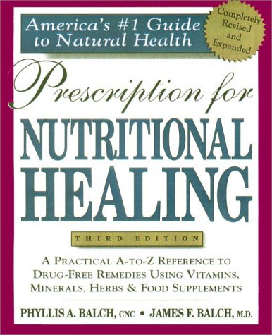 Prescription: Practical A-Z Reference to Drug-Free Remedies Using Vitamins, Herbs & Food Supplements (America's Guide to Natural Health, 1)