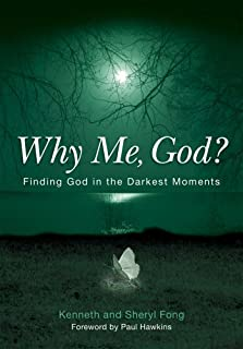Why Me, God? Finding God in the Darkest Moment