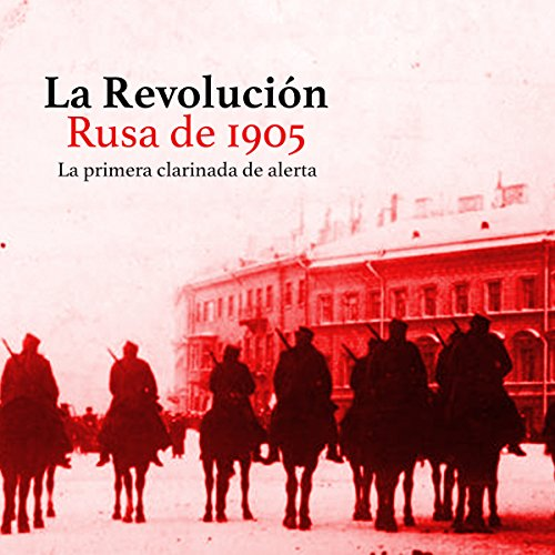 La Revolución Rusa de 1905: La primera clarinada de alerta [The Russian Revolution of 1905: The First Clarion Call] copertina