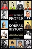 Most Important People in Korean History: Influential Figures You Should Know To Understand The Nation