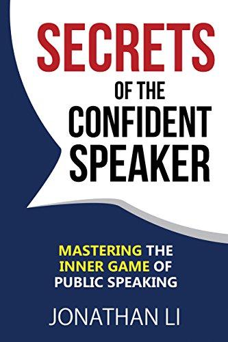 Secrets of the Confident Speaker: Mastering the Inner Game of Public Speaking