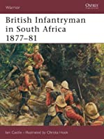 British Infantryman in South Africa 1877?81 (Warrior) by Ian Castle(2003-11-21)