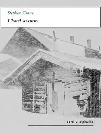 Lhotel azzurro (I corti di Alphaville)