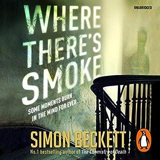 Where There's Smoke                   Autor:                                                                                                                                 Simon Beckett                               Sprecher:                                                                                                                                 Julia Barrie                      Spieldauer: 11 Std. und 53 Min.     23 Bewertungen     Gesamt 3,8