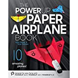 POWERUP Paper Airplane Book. A Certified fully Illustrated 59-page Companion Guide to the POWERUP 2.0, 3.0, & 4.0 Powered Paper Planes. For Beginners, Hobbyists, Tinkerers, & STEM Teachers.