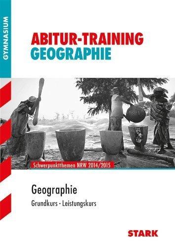 Abitur-Training Erdkunde / Geographie Grundkurs - Leistungskurs: Schwerpunktthemen NRW 2014/2015 von Elisabeth de Lange (6. Februar 2014) Taschenbuch
