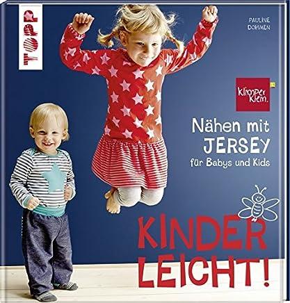Nähen it JERSEY kinderleicht! für Babys und Kids von 0 bis 8 JahrenPauline Dohmen
