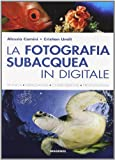 La fotografia subacquea in digitale