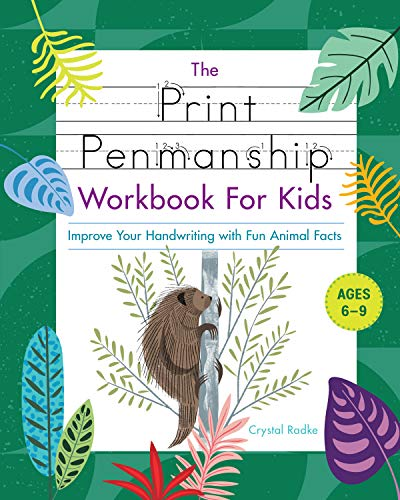 Compare Textbook Prices for The Print Penmanship Workbook for Kids: Improve Your Handwriting with Fun Animal Facts Workbook Edition ISBN 9781646119219 by Radke, Crystal