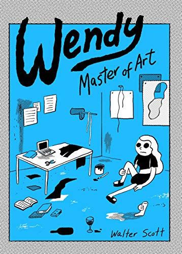 Compare Textbook Prices for Wendy, Master of Art Illustrated Edition ISBN 9781770463998 by Scott, Walter