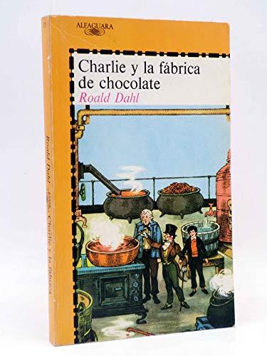Charlie y la fabrica de chocolate (Alfaguara Juvenil)