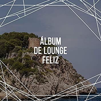 Álbum de Lounge Feliz