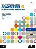 Master in economia aziendale. Con Il nuovo esame di Stato. Per gli Ist. tecnici e professionali. Con e-book. Con espansione online (Vol. 5)