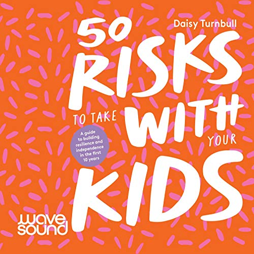 50 Risks to Take with Your Kids cover art