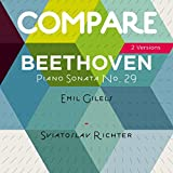 Beethoven: Piano Sonata No. 29 'Hammerklavier', Emil Gilels vs. Sviatoslav Richter (Compare 2 Versions)