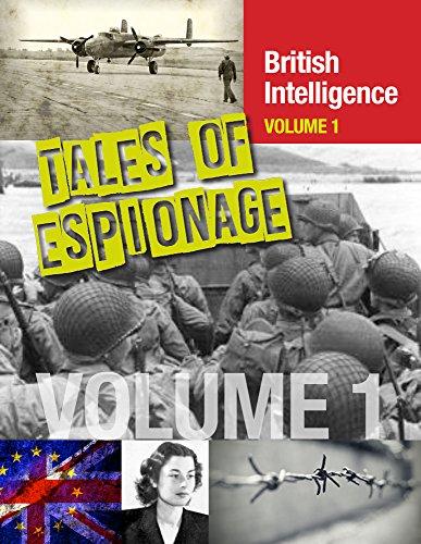 Tales of Espionage of British Intelligence: Volume 1 (SpyNet 360) (English Edition)