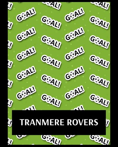 Tranmere Rovers: Bucket List Journal, Tranmere Rovers FC Personal Journal, Tranmere Rovers Football Club, Tranmere Rovers FC Diary, Tranmere Rovers FC Planner, Tranmere Rovers FC