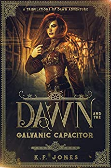 Dawn and The Galvanic Capacitor by [K.F.  Jones]