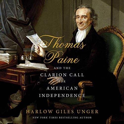 Thomas Paine and the Clarion Call for American Independence audiobook cover art